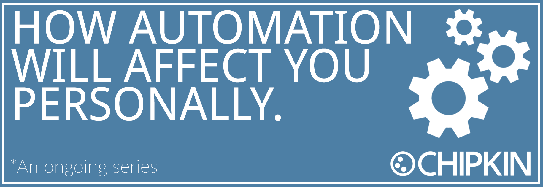 How Automation Will Affect You Personally